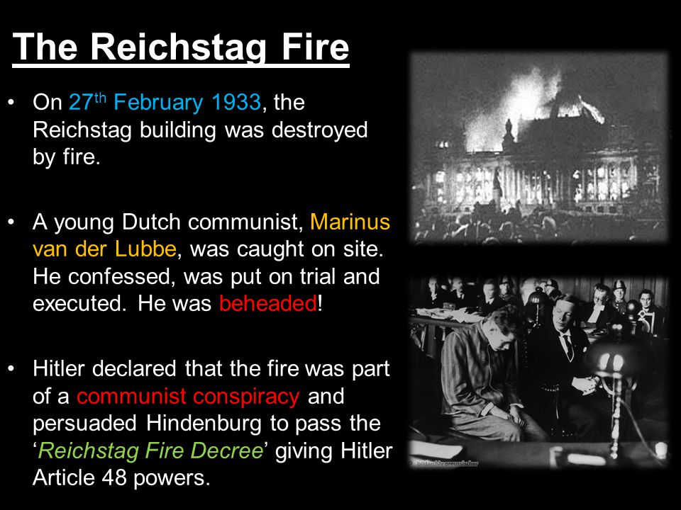 The Reichstag Fire On 27th February 1933, the Reichstag building was destroyed by fire.