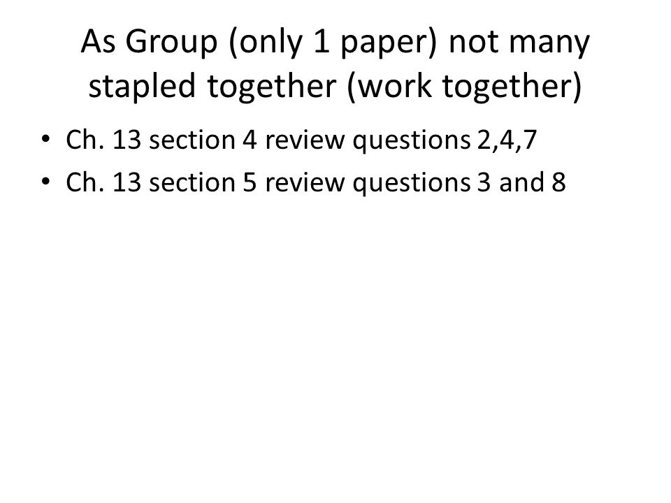 As Group (only 1 paper) not many stapled together (work together)