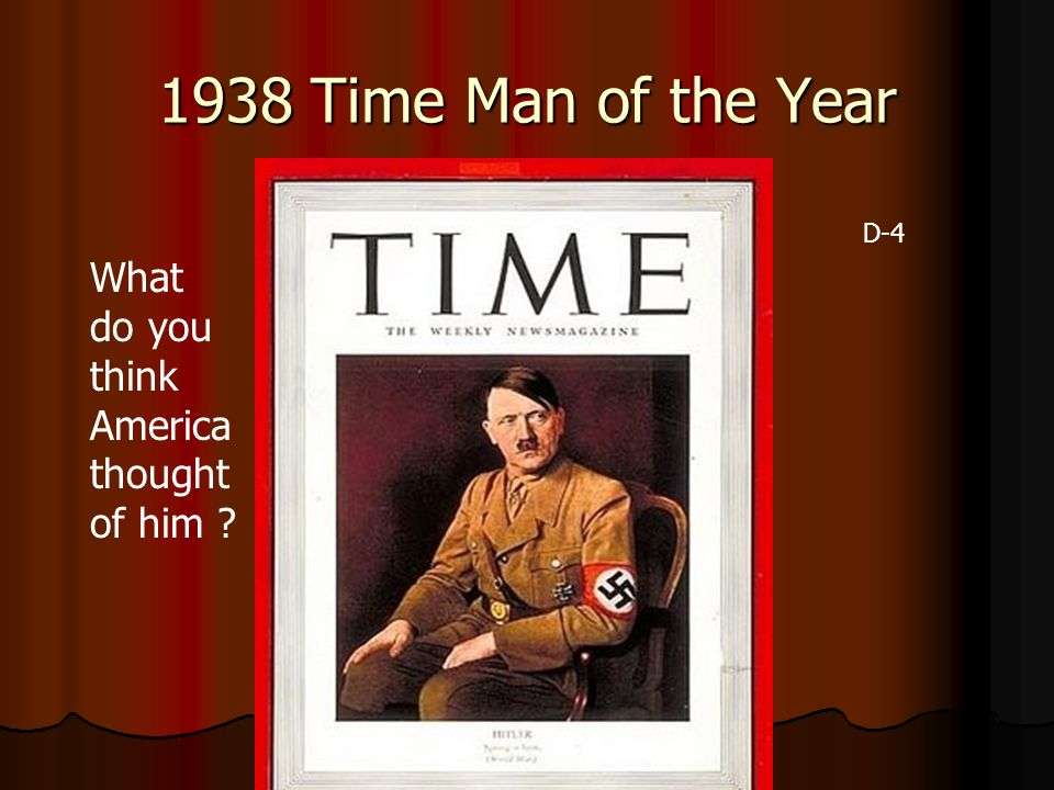 1938 Time Man of the Year What do you think America thought of him