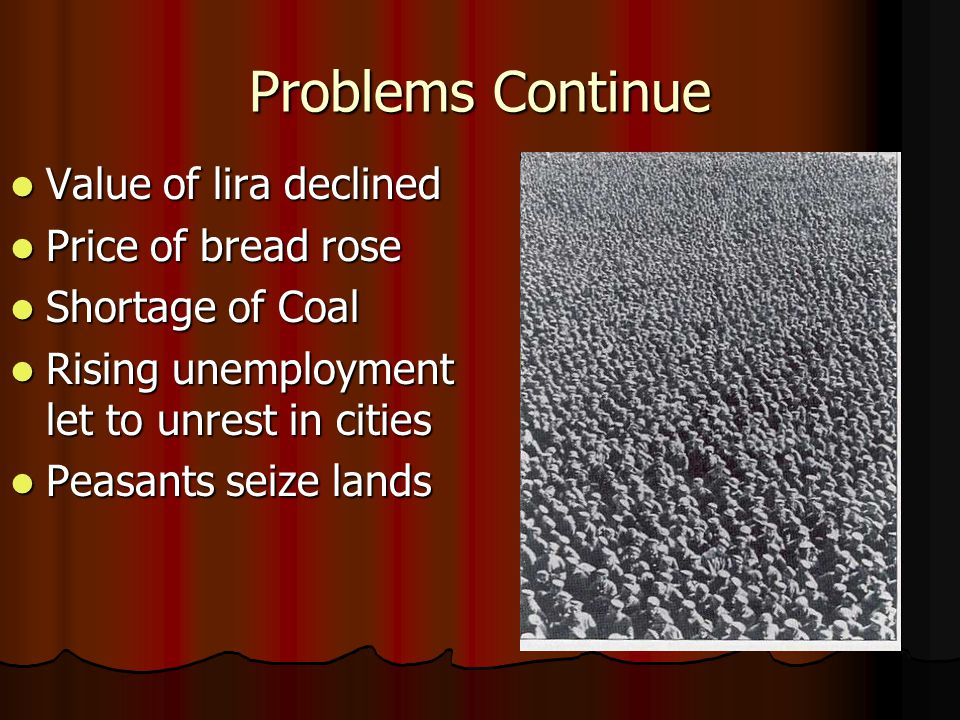 Problems Continue Value of lira declined Price of bread rose