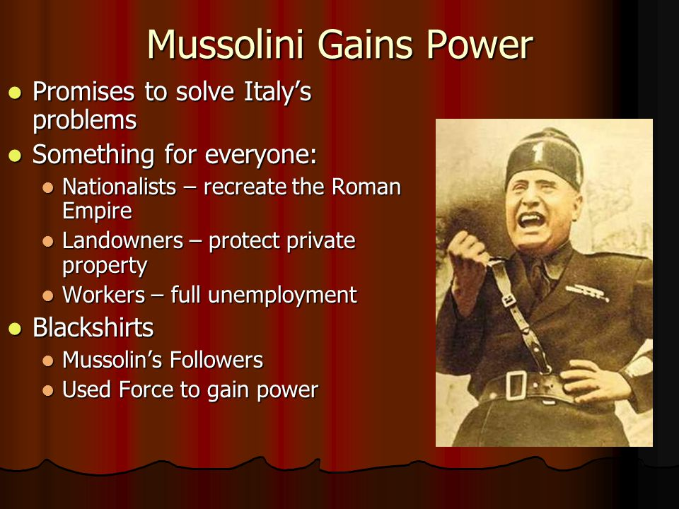 Mussolini Gains Power Promises to solve Italy's problems