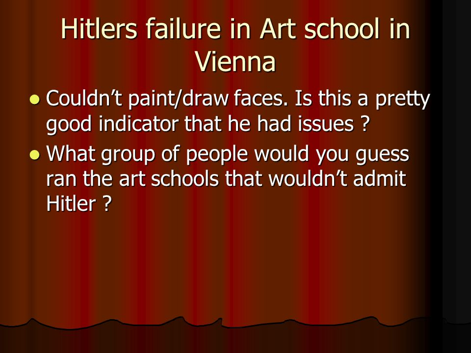 Hitlers failure in Art school in Vienna