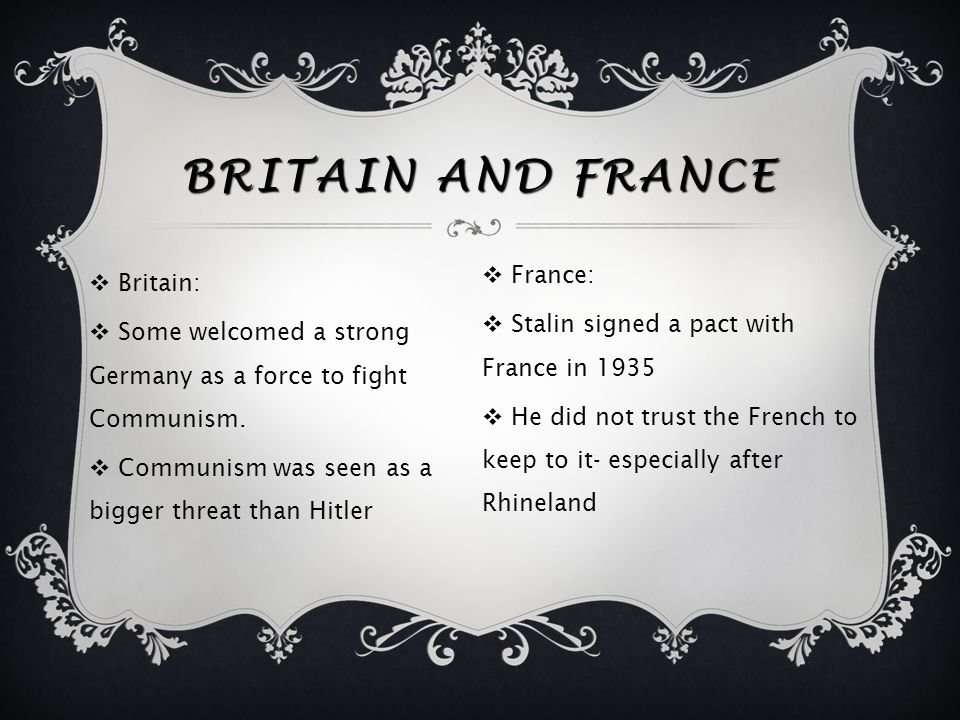 Britain and France France: Britain: