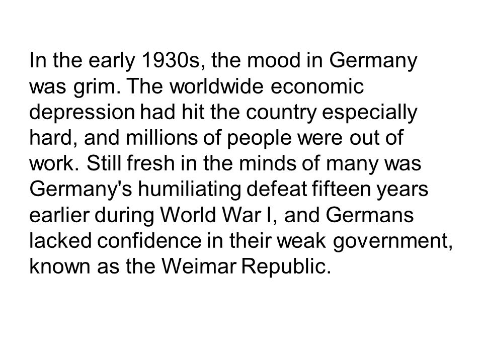 In the early 1930s, the mood in Germany was grim