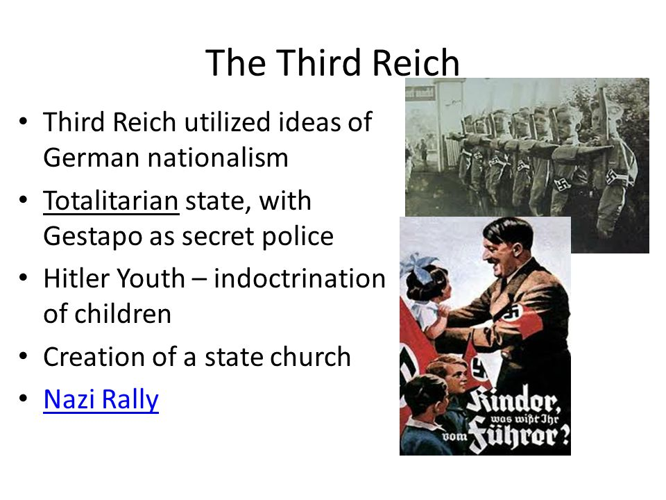 The Third Reich Third Reich utilized ideas of German nationalism