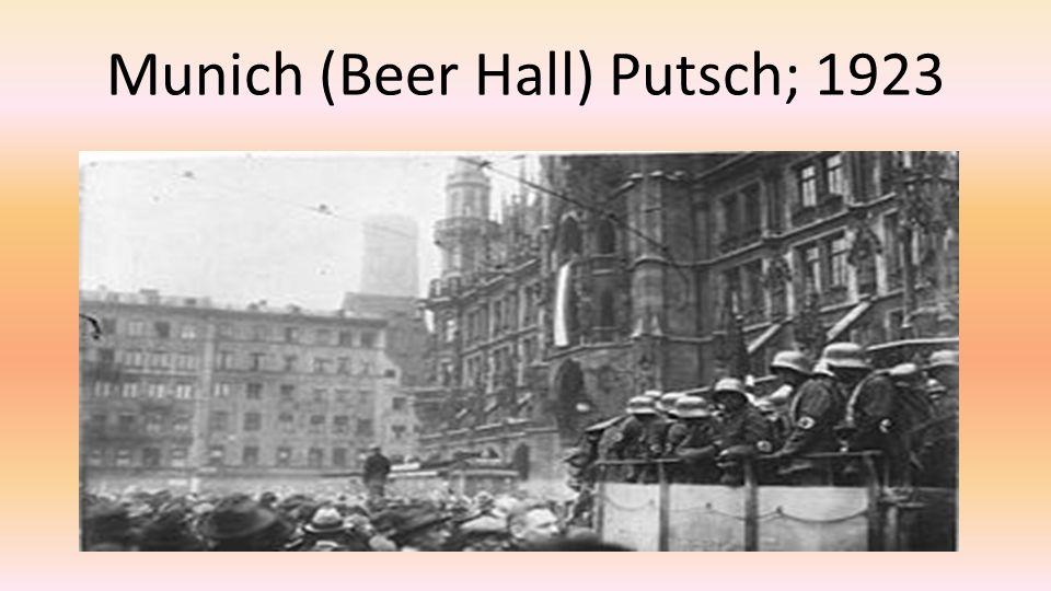 Munich (Beer Hall) Putsch; 1923