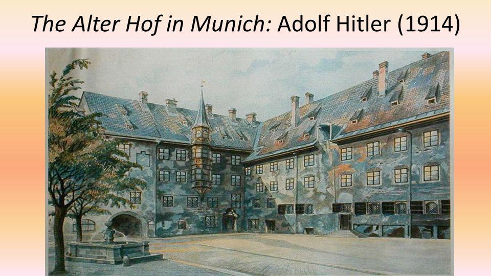 The Alter Hof in Munich: Adolf Hitler (1914)