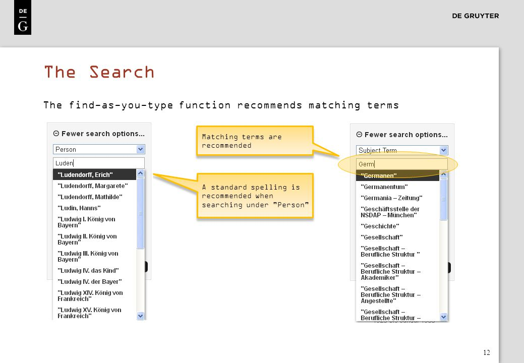 The Search The find-as-you-type function recommends matching terms
