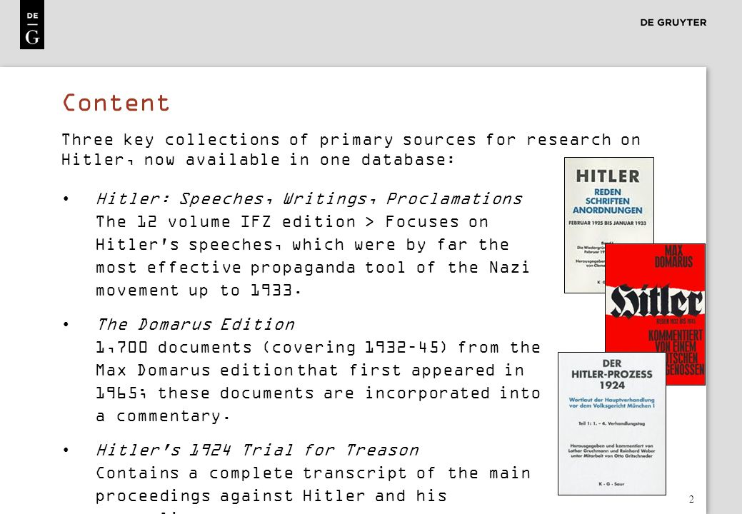 Content Three key collections of primary sources for research on Hitler, now available in one database: