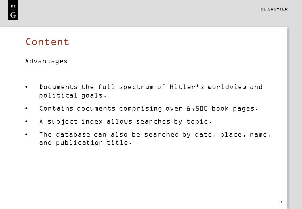 Content Advantages. Documents the full spectrum of Hitler s worldview and political goals. Contains documents comprising over 8,500 book pages.