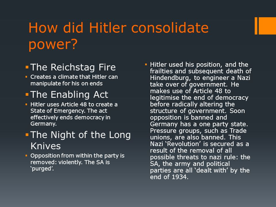 how did hitler consolidate power from How did hitler consolidate his power after 1933 til 1945 thanks.