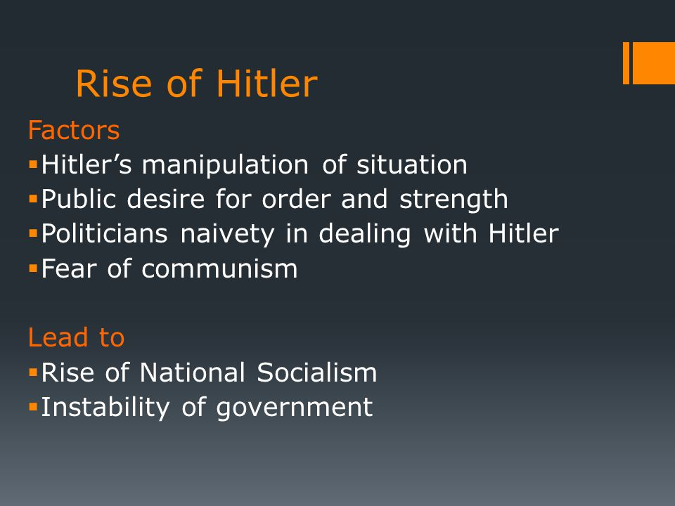 Rise of Hitler Factors Hitler's manipulation of situation