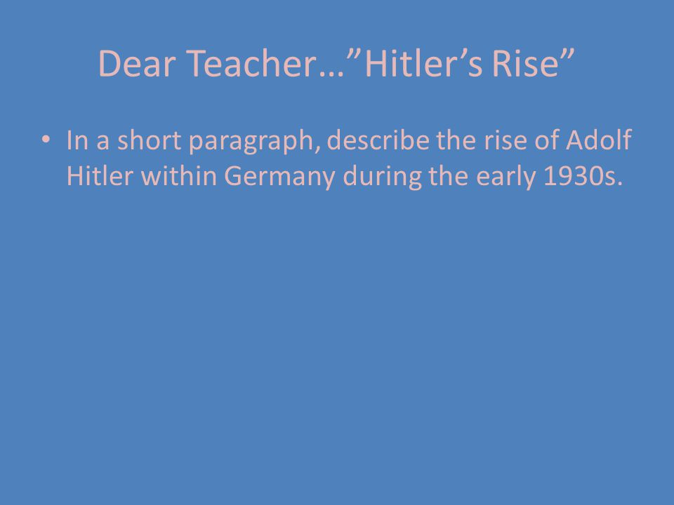 Dear Teacher… Hitler's Rise