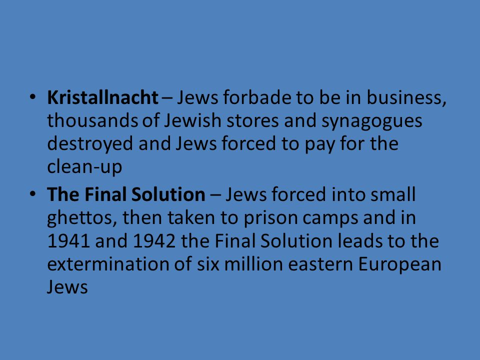 Kristallnacht – Jews forbade to be in business, thousands of Jewish stores and synagogues destroyed and Jews forced to pay for the clean-up