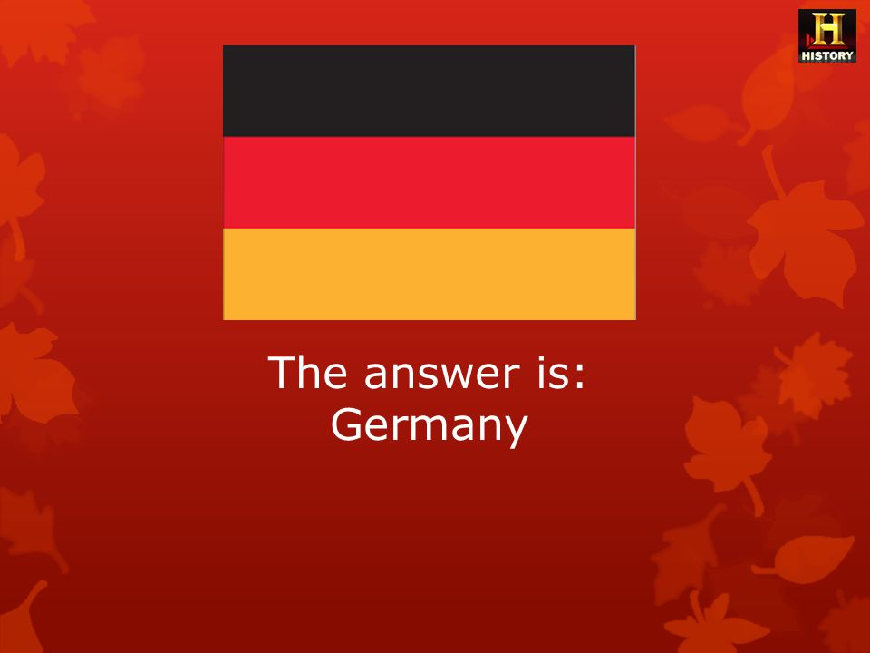The answer is: Germany