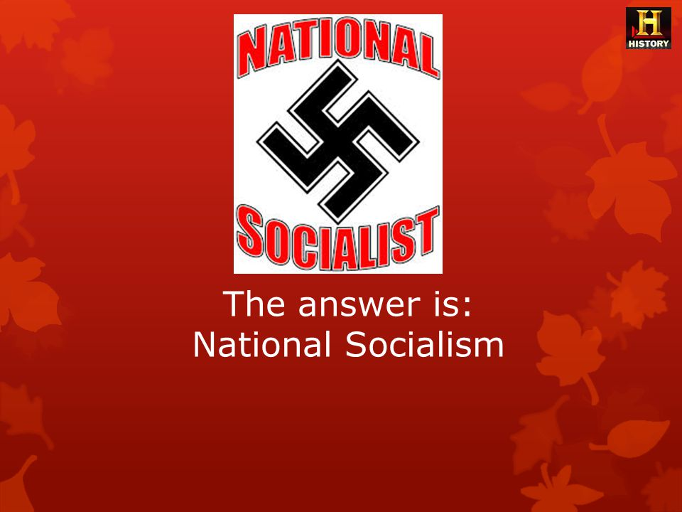 The answer is: National Socialism