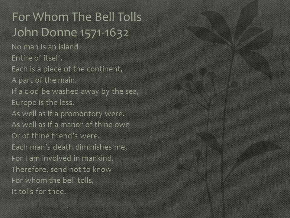 For Whom The Bell Tolls John Donne 1571-1632