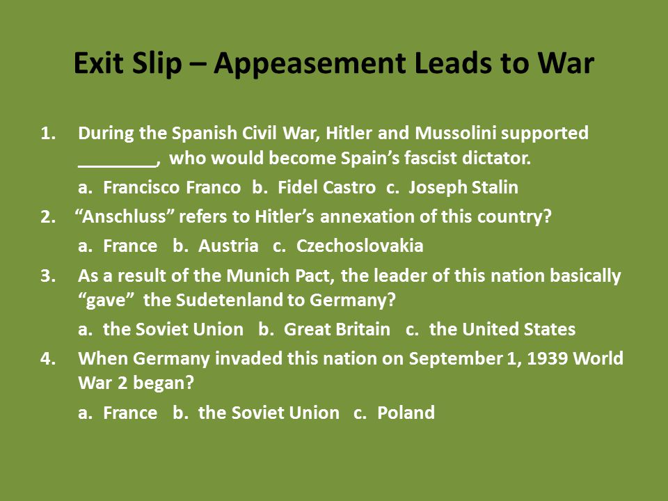 Exit Slip – Appeasement Leads to War