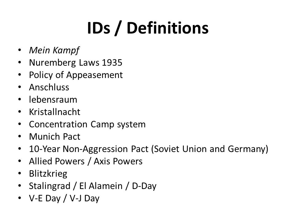 IDs / Definitions Mein Kampf Nuremberg Laws 1935 Policy of Appeasement