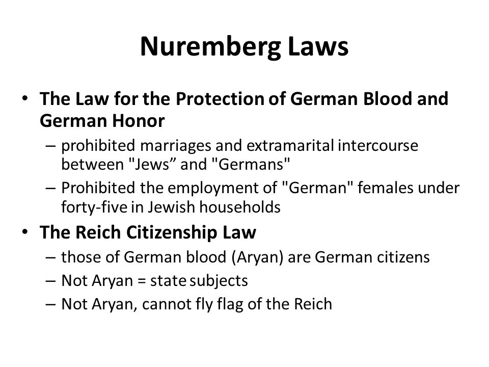 Nuremberg Laws The Law for the Protection of German Blood and German Honor.