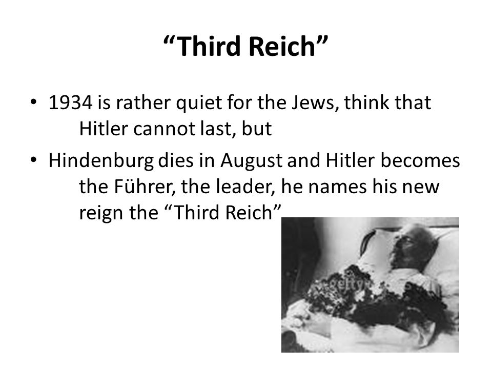 Third Reich 1934 is rather quiet for the Jews, think that Hitler cannot last, but.