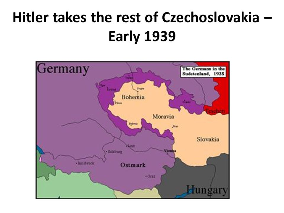 Hitler takes the rest of Czechoslovakia – Early 1939