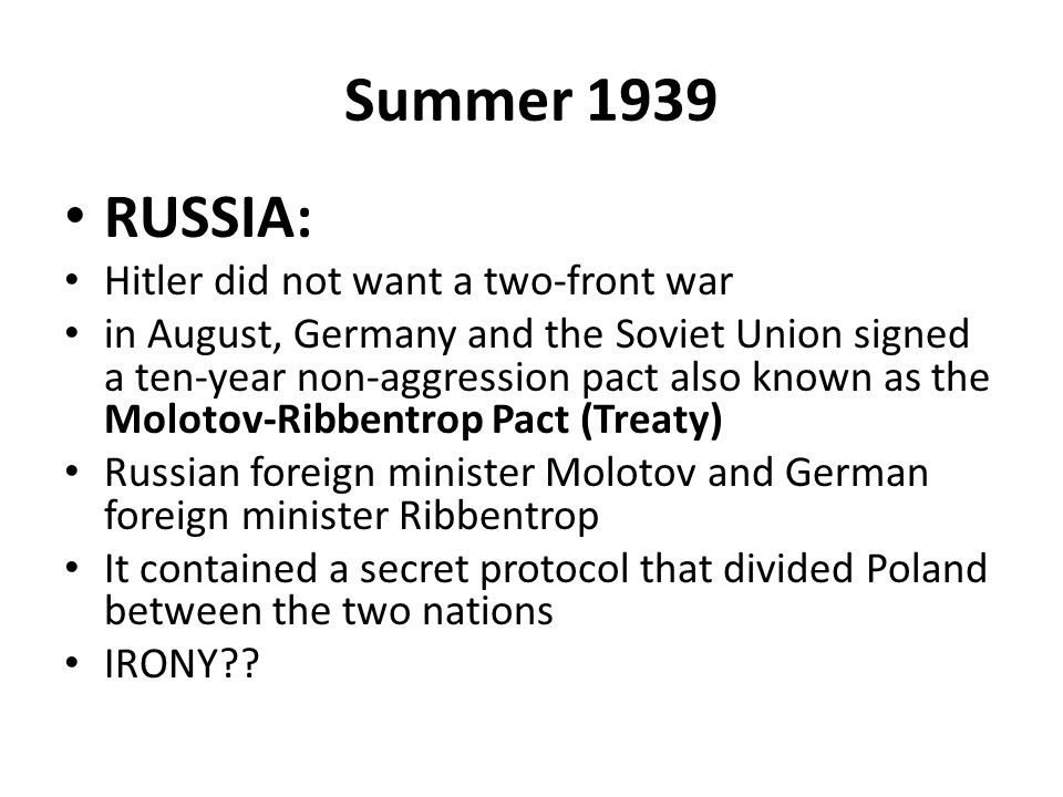 Summer 1939 RUSSIA: Hitler did not want a two-front war