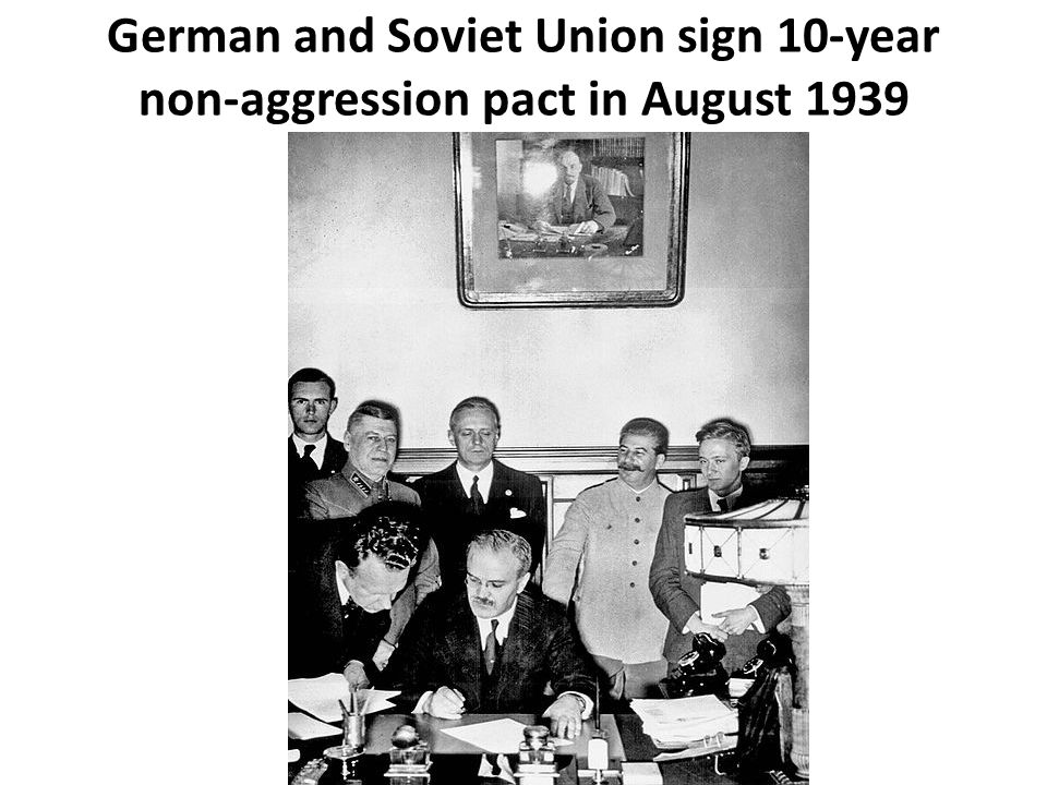 German and Soviet Union sign 10-year non-aggression pact in August 1939
