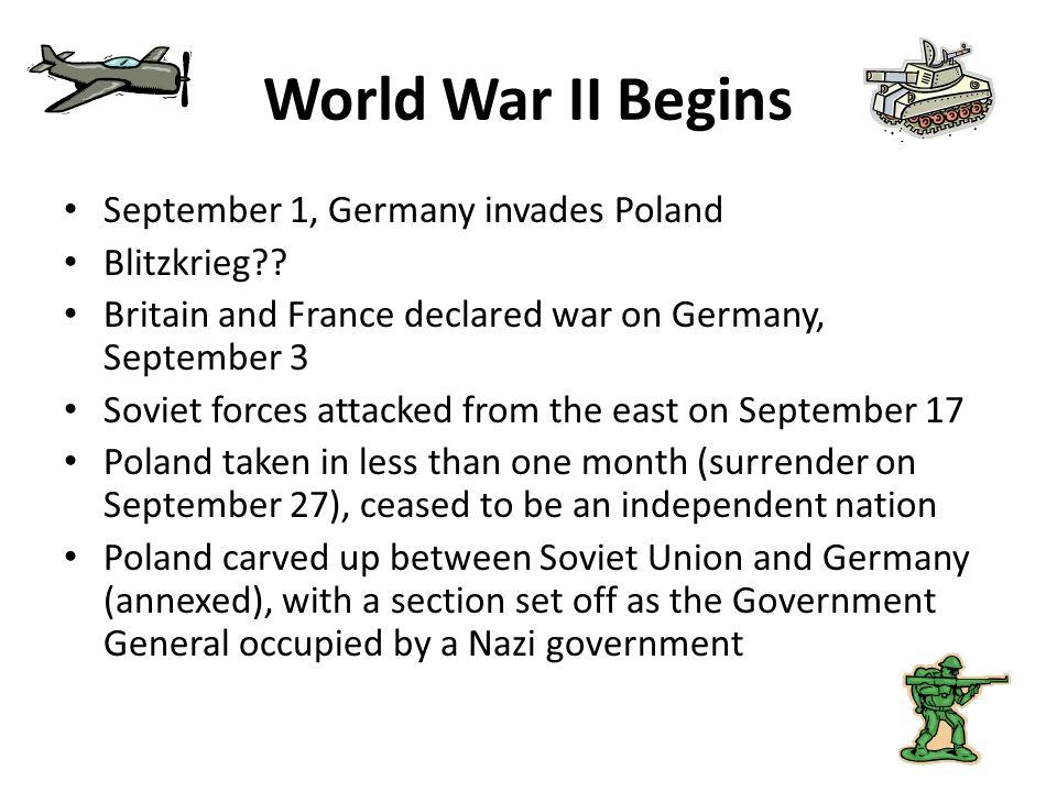 World War II Begins September 1, Germany invades Poland Blitzkrieg
