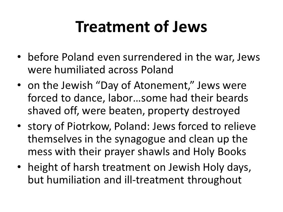 Treatment of Jews before Poland even surrendered in the war, Jews were humiliated across Poland.