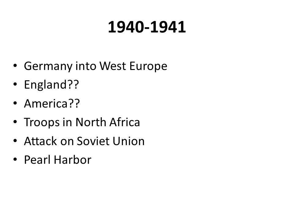 1940-1941 Germany into West Europe England America