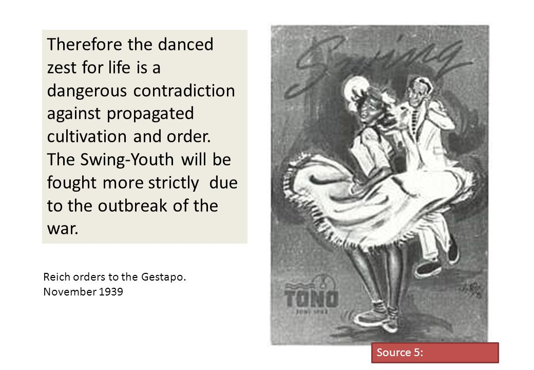 Therefore the danced zest for life is a dangerous contradiction against propagated cultivation and order. The Swing-Youth will be fought more strictly due to the outbreak of the war.
