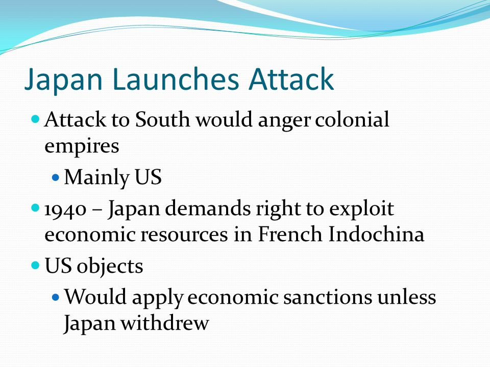 Japan Launches Attack Attack to South would anger colonial empires