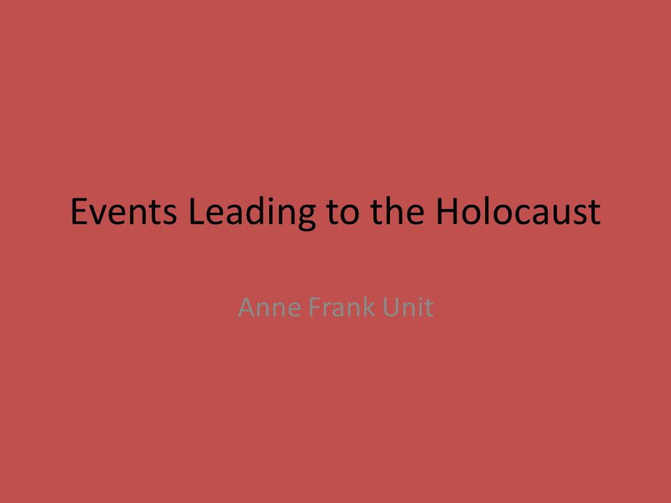Events Leading to the Holocaust