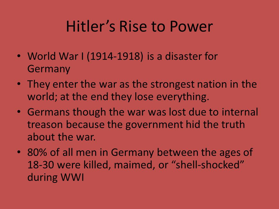 Hitler's Rise to Power World War I (1914-1918) is a disaster for Germany.