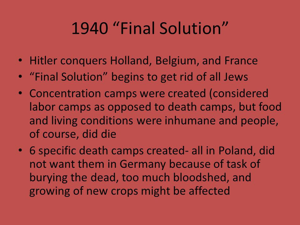 1940 Final Solution Hitler conquers Holland, Belgium, and France