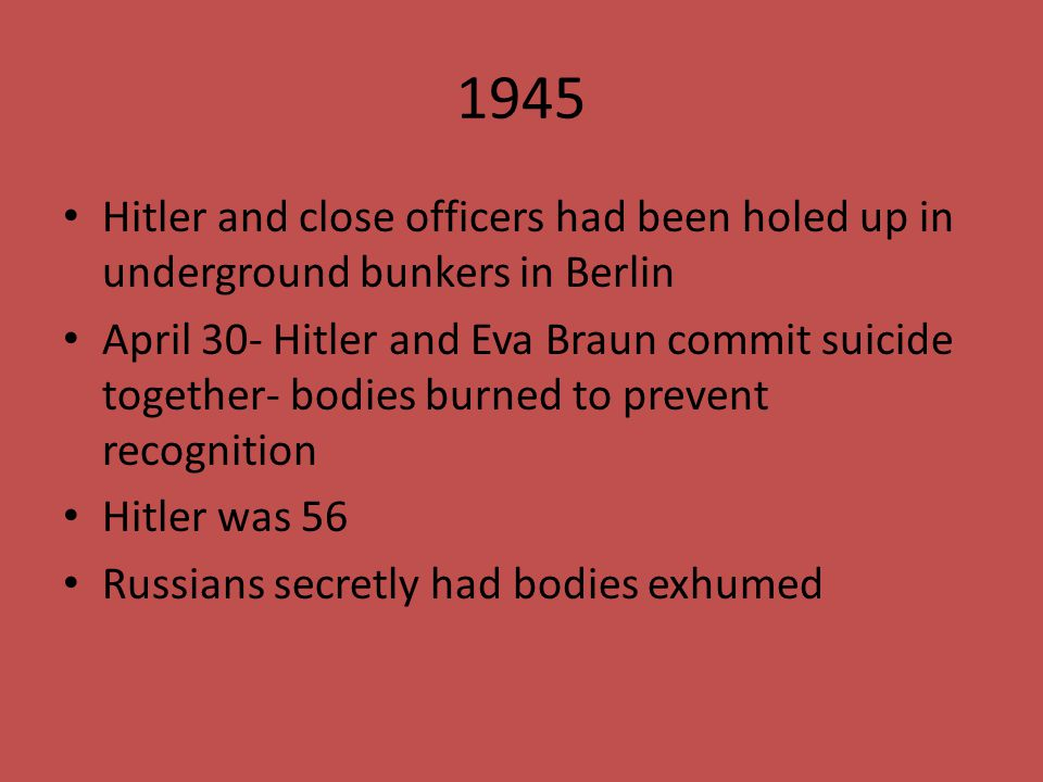 1945 Hitler and close officers had been holed up in underground bunkers in Berlin.