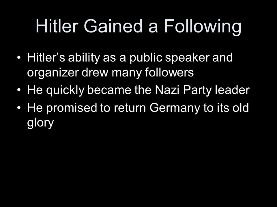 Hitler Gained a Following