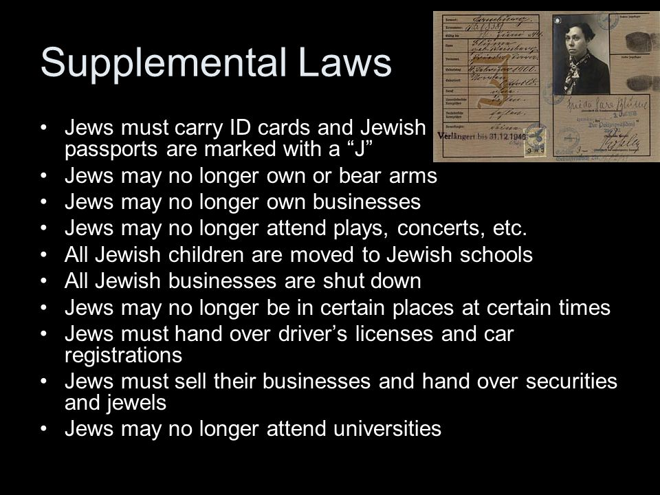 Supplemental Laws Jews must carry ID cards and Jewish passports are marked with a J