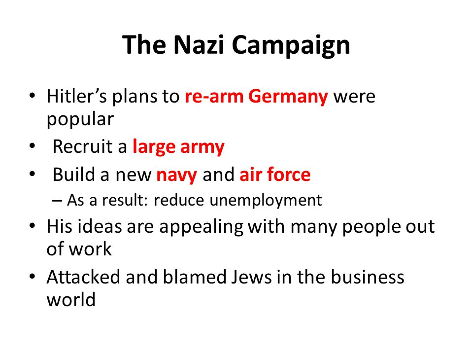 The Nazi Campaign Hitler's plans to re-arm Germany were popular