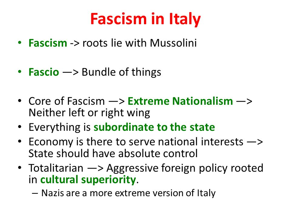 Fascism in Italy Fascism -> roots lie with Mussolini