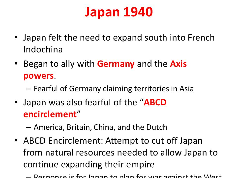 Japan 1940 Japan felt the need to expand south into French Indochina