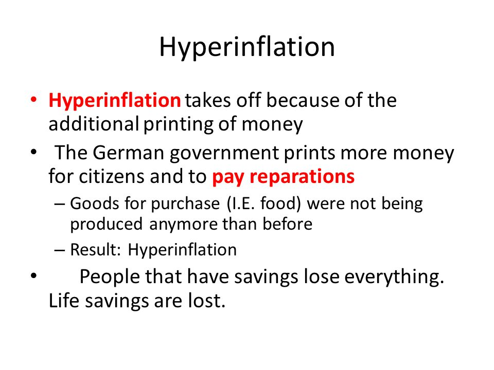 Hyperinflation Hyperinflation takes off because of the additional printing of money.