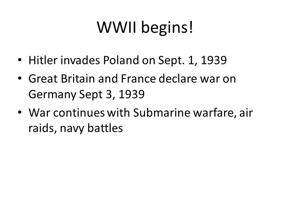WWII begins! Hitler invades Poland on Sept. 1, 1939