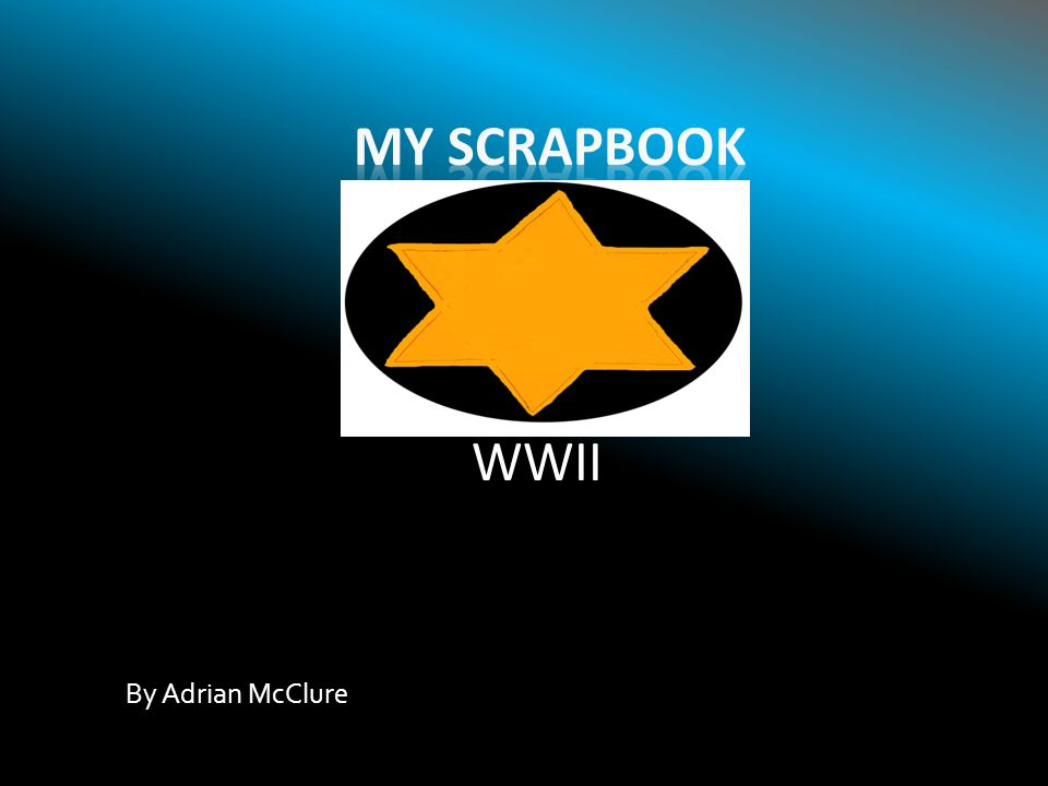 My scrapbook WWII By Adrian McClure