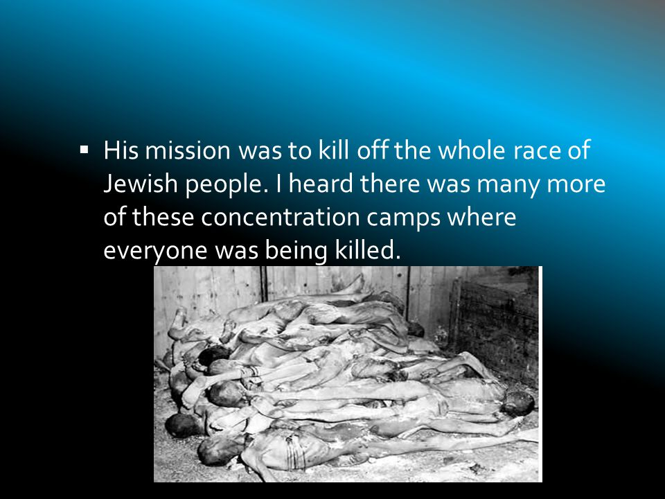 His mission was to kill off the whole race of Jewish people