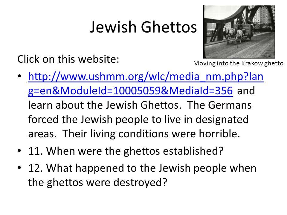Jewish Ghettos Click on this website: