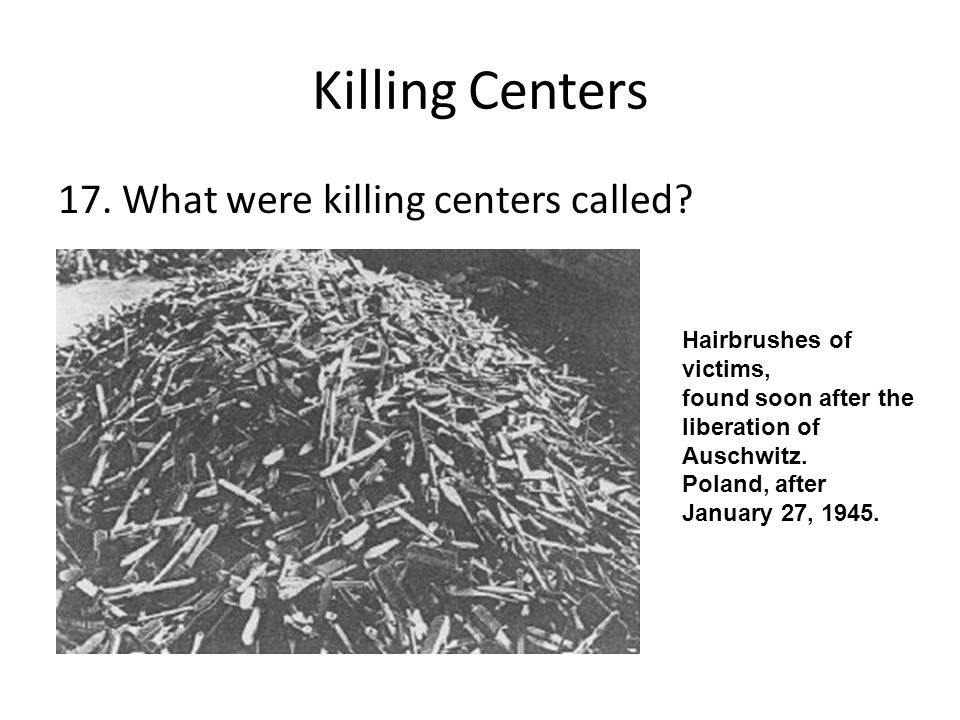 Killing Centers 17. What were killing centers called
