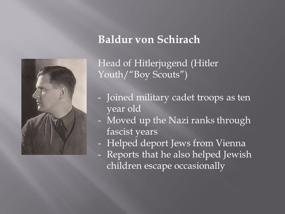 Baldur von Schirach Head of Hitlerjugend (Hitler Youth/ Boy Scouts )