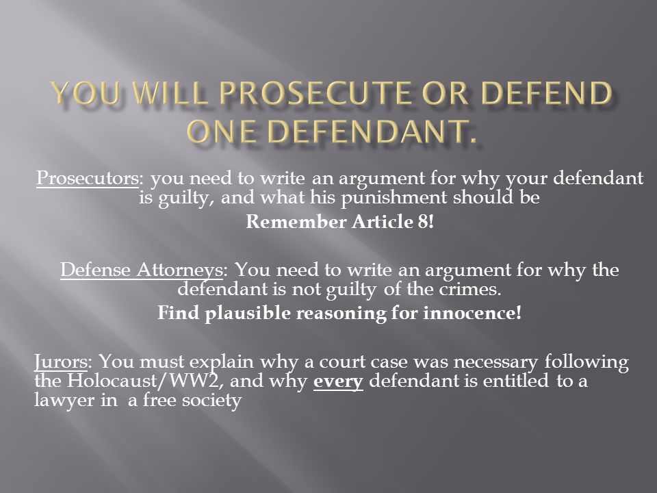You will prosecute or defend one defendant.